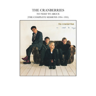 The Cranberries - No Need To Argue (The Complete Sessions 1994-1995)