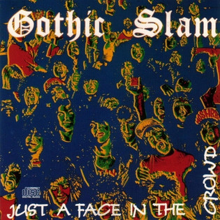 Gothic Slam - Just A Face In The Crowd (1989)