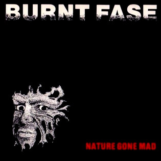Burnt Fase - Nature Gone Mad (1987)